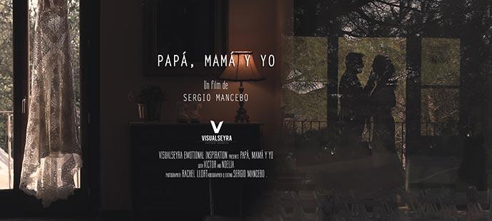 video de boda - papa mama y yo